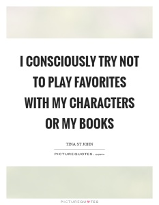 i-consciously-try-not-to-play-favorites-with-my-characters-or-my-books-quote-1