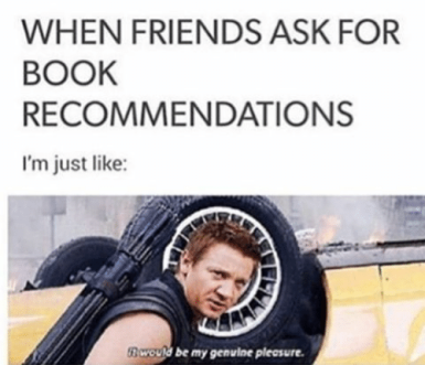 when-friends-ask-for-book-recommendations-im-just-like-ber-20474146